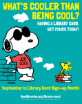 "Snoopy and Woodstock: ""What's cooler than being cool? Having a library card. Get yours today."""